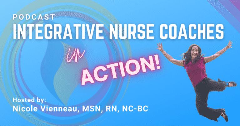 integrative Nurse Coaches in Action